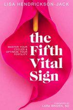 THE FIFTH VITAL SIGN by Lisa Hendrickson-Jack