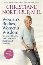WOMEN'S BODIES, WOMEN'S WISDOM by Christiane Northrup M.D.