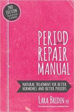 PERIOD REPAIR MANUAL by Lara Briden ND